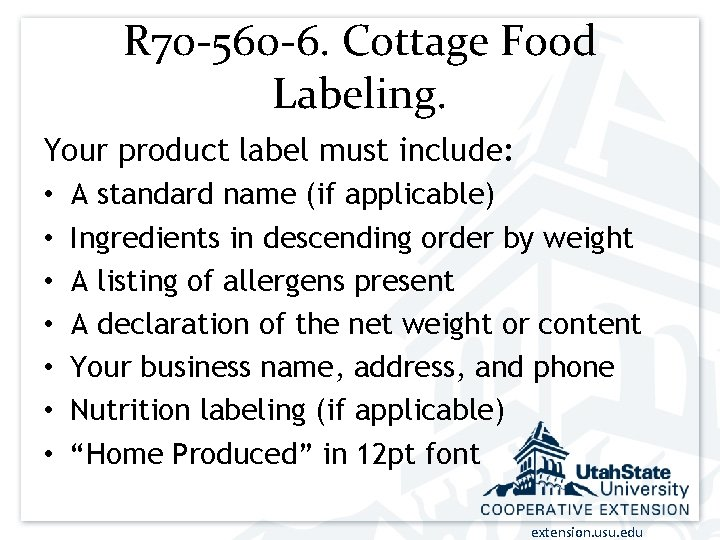 R 70 -560 -6. Cottage Food Labeling. Your product label must include: • A