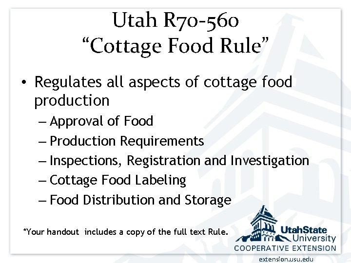 """Utah R 70 -560 """"Cottage Food Rule"""" • Regulates all aspects of cottage food"""