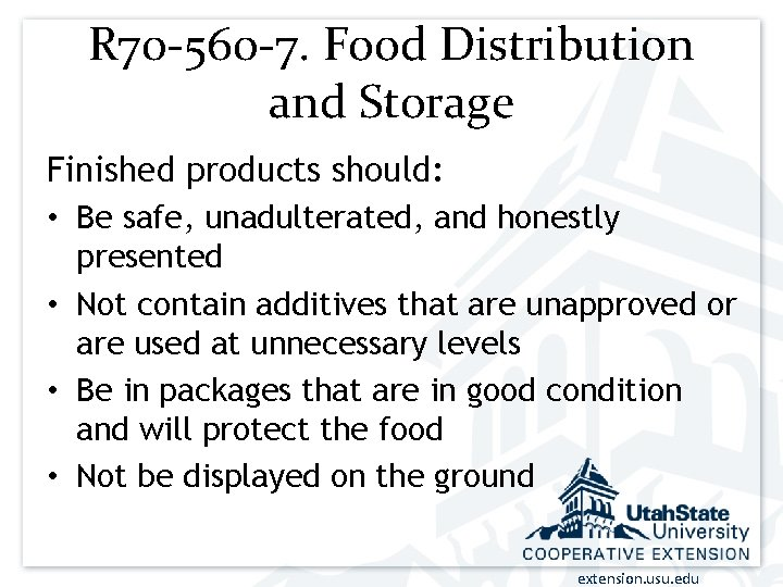 R 70 -560 -7. Food Distribution and Storage Finished products should: • Be safe,
