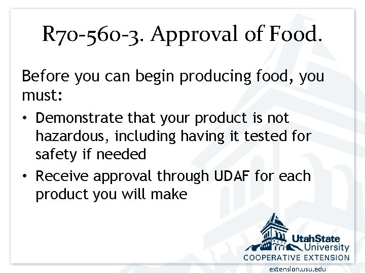 R 70 -560 -3. Approval of Food. Before you can begin producing food, you