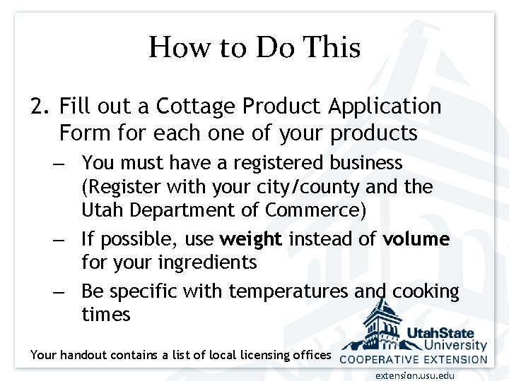 How to Do This 2. Fill out a Cottage Product Application Form for each