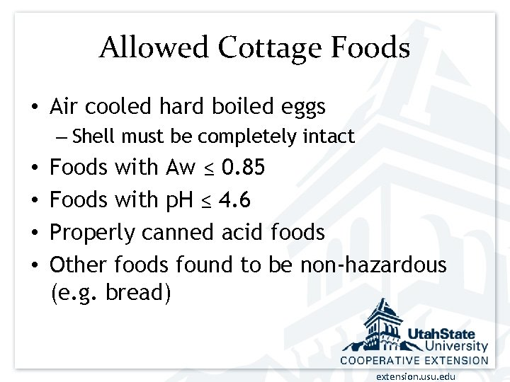 Allowed Cottage Foods • Air cooled hard boiled eggs – Shell must be completely