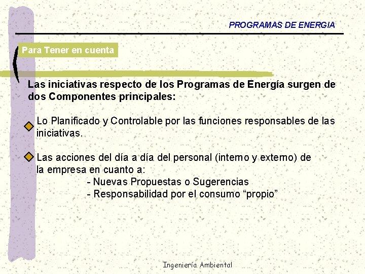 PROGRAMAS DE ENERGIA Para Tener en cuenta Las iniciativas respecto de los Programas de