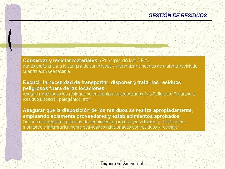 GESTIÓN DE RESIDUOS Conservar y reciclar materiales, (Principio de las 3 Rs) dando preferencia
