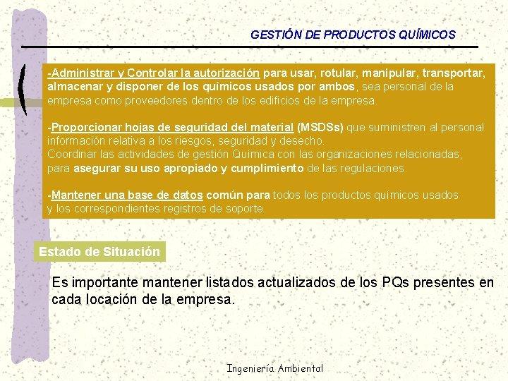 GESTIÓN DE PRODUCTOS QUÍMICOS -Administrar y Controlar la autorización para usar, rotular, manipular, transportar,