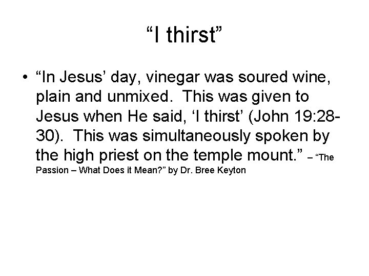"""""""I thirst"""" • """"In Jesus' day, vinegar was soured wine, plain and unmixed. This"""