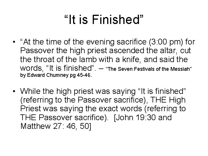 """""""It is Finished"""" • """"At the time of the evening sacrifice (3: 00 pm)"""