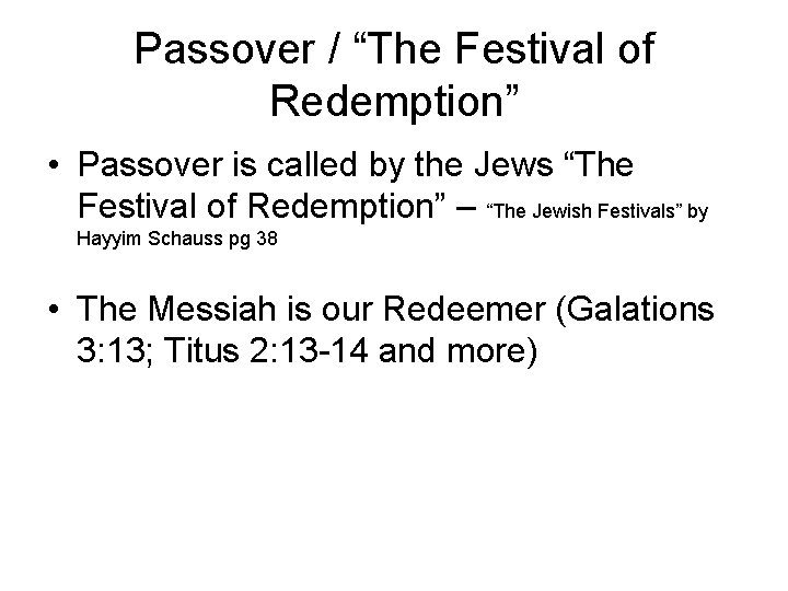 """Passover / """"The Festival of Redemption"""" • Passover is called by the Jews """"The"""