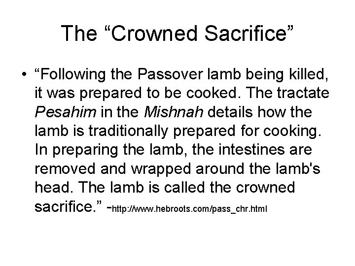 """The """"Crowned Sacrifice"""" • """"Following the Passover lamb being killed, it was prepared to"""