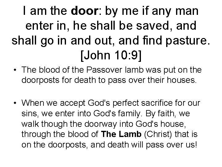 I am the door: by me if any man enter in, he shall be