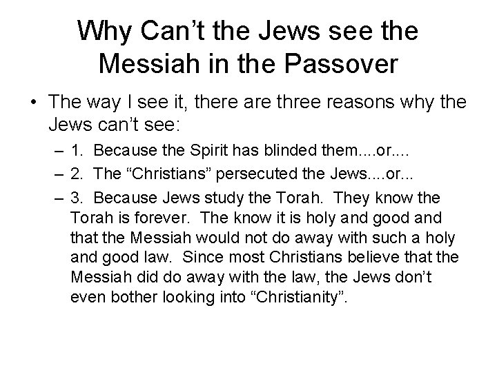 Why Can't the Jews see the Messiah in the Passover • The way I