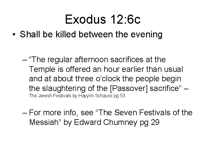 """Exodus 12: 6 c • Shall be killed between the evening – """"The regular"""