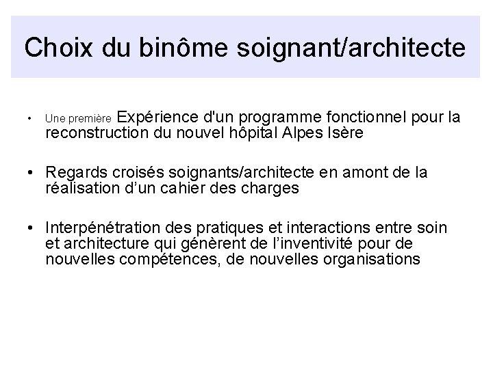 Choix du binôme soignant/architecte • Une première Expérience d'un programme fonctionnel pour la reconstruction