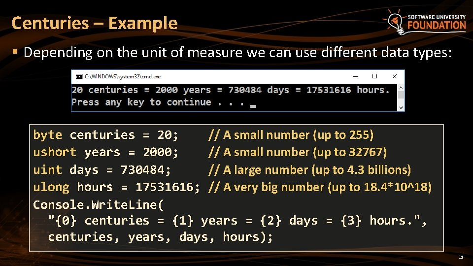 Centuries – Example § Depending on the unit of measure we can use different