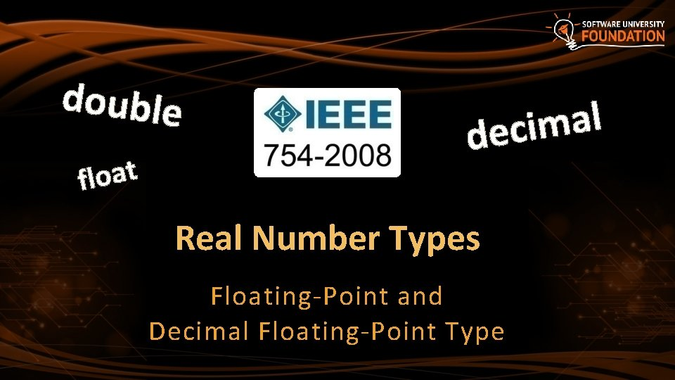 double float l a m i dec Real Number Types Floating-Point and Decimal Floating-Point