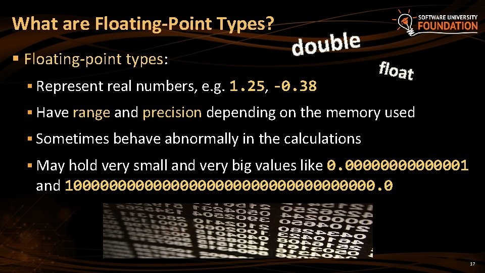 What are Floating-Point Types? § Floating-point types: e l b u o d §