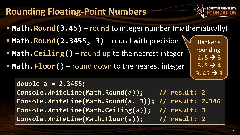 Rounding Floating-Point Numbers § Math. Round(3. 45) – round to integer number (mathematically) §