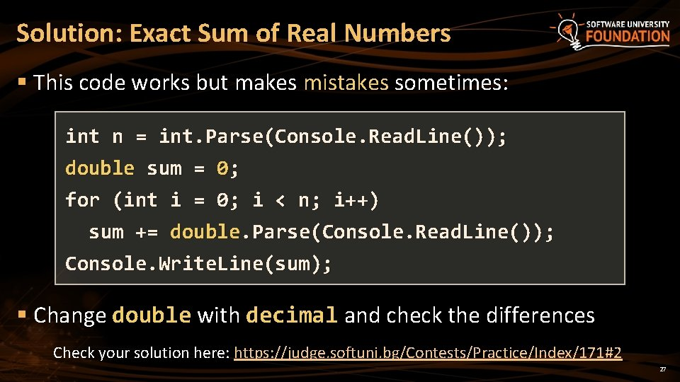 Solution: Exact Sum of Real Numbers § This code works but makes mistakes sometimes: