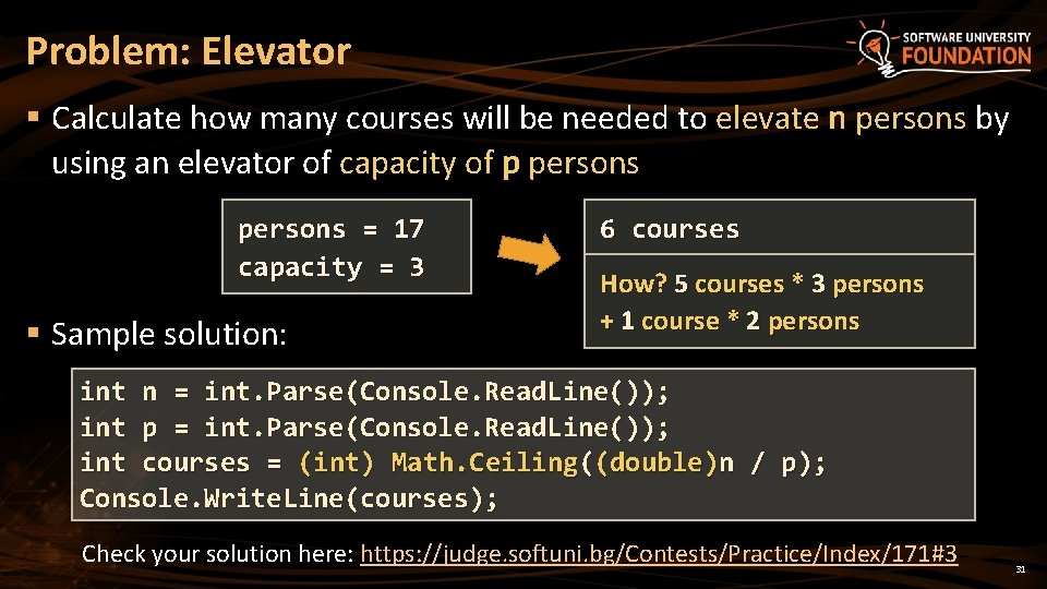 Problem: Elevator § Calculate how many courses will be needed to elevate n persons