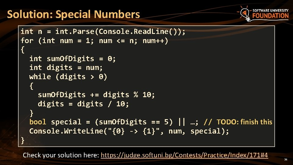 Solution: Special Numbers int n = int. Parse(Console. Read. Line()); for (int num =