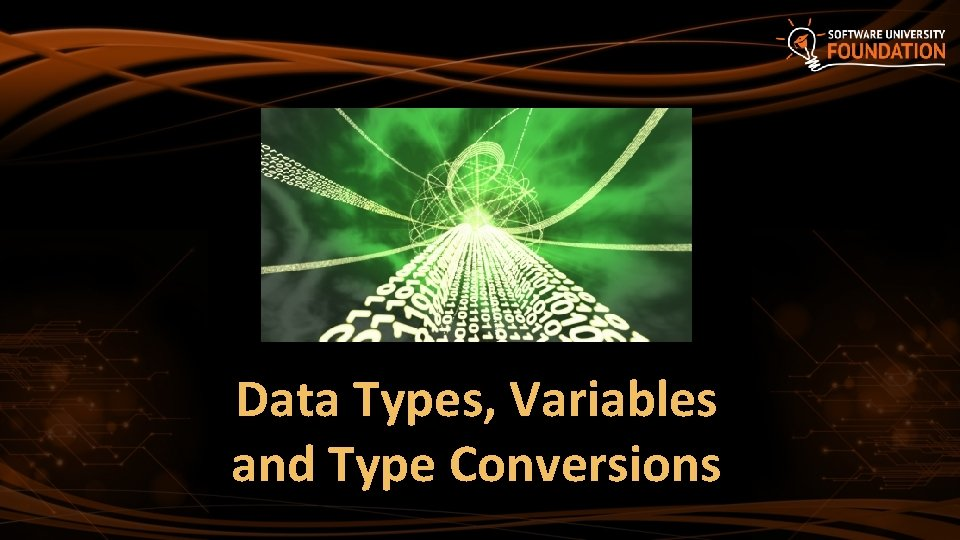 Data Types, Variables and Type Conversions