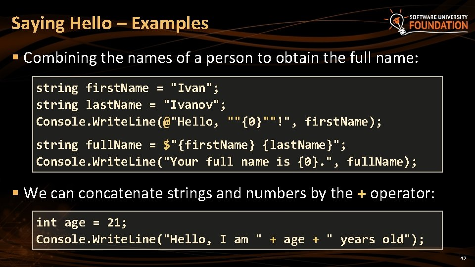 Saying Hello – Examples § Combining the names of a person to obtain the