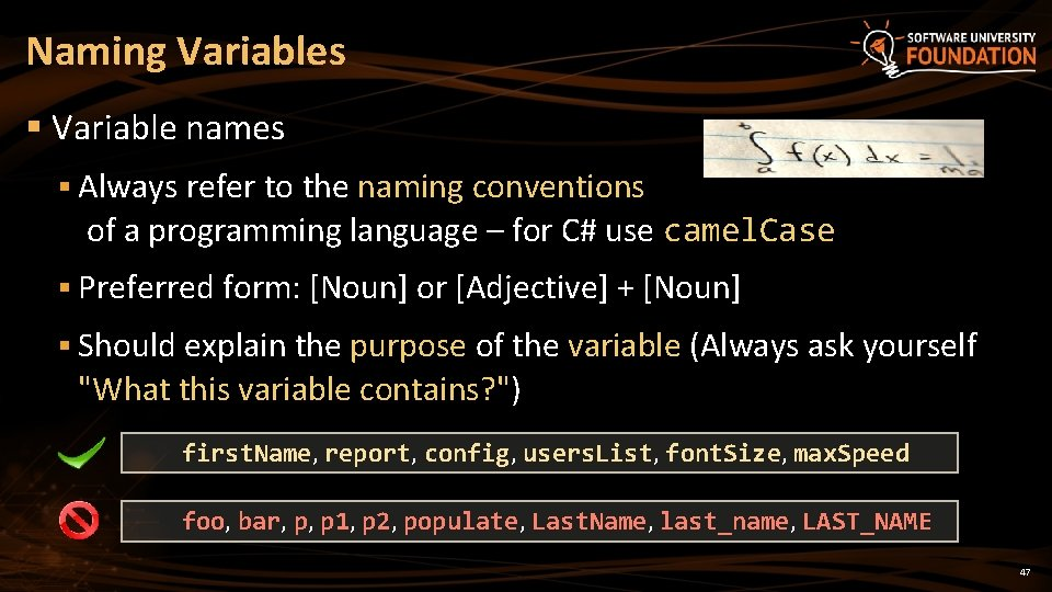 Naming Variables § Variable names § Always refer to the naming conventions of a