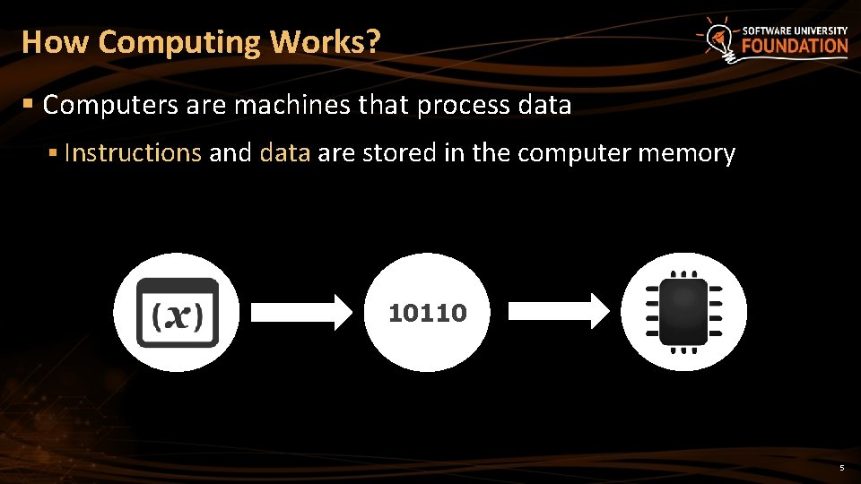 How Computing Works? § Computers are machines that process data § Instructions and data
