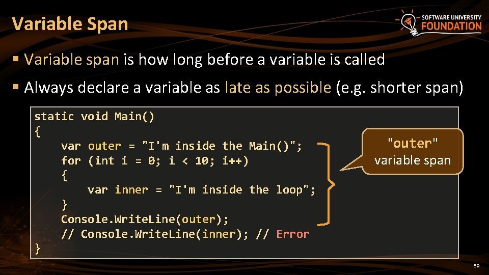 Variable Span § Variable span is how long before a variable is called §