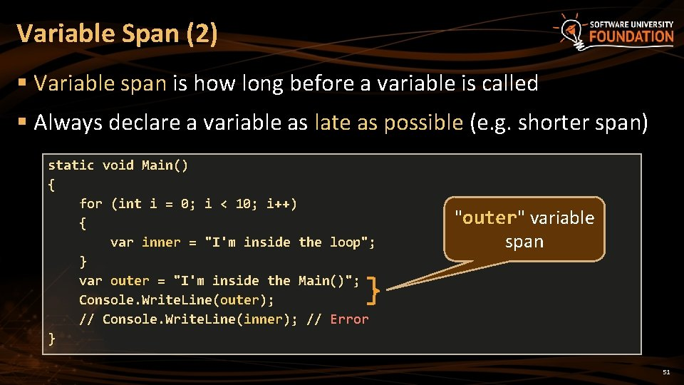 Variable Span (2) § Variable span is how long before a variable is called