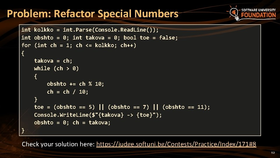Problem: Refactor Special Numbers int kolkko = int. Parse(Console. Read. Line()); int obshto =