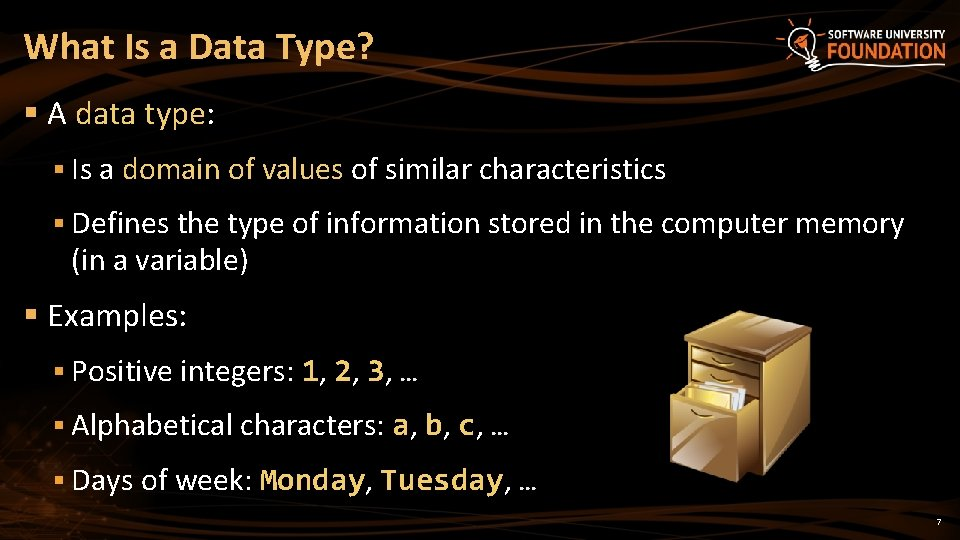 What Is a Data Type? § A data type: § Is a domain of