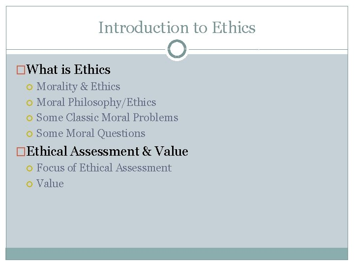 Introduction to Ethics �What is Ethics Morality & Ethics Moral Philosophy/Ethics Some Classic Moral
