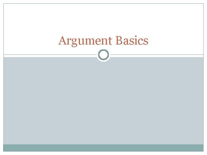 Argument Basics