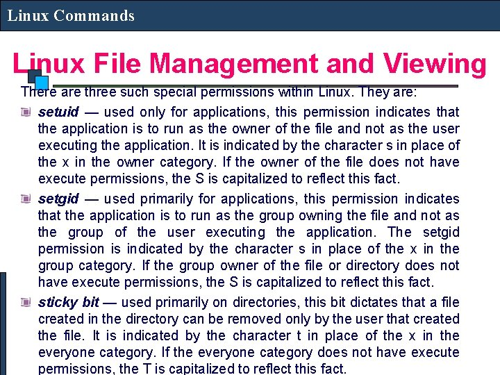 Linux Commands Linux File Management and Viewing There are three such special permissions within