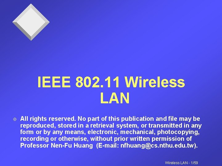 IEEE 802. 11 Wireless LAN Ó All rights reserved. No part of this publication