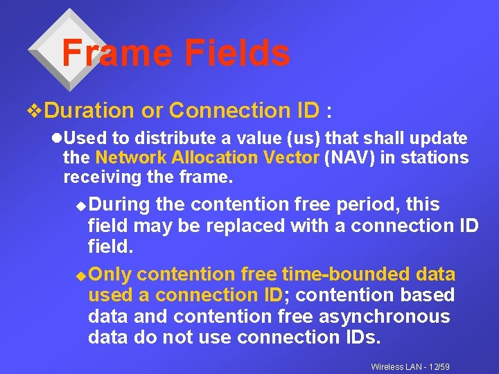Frame Fields v. Duration or Connection ID : l. Used to distribute a value