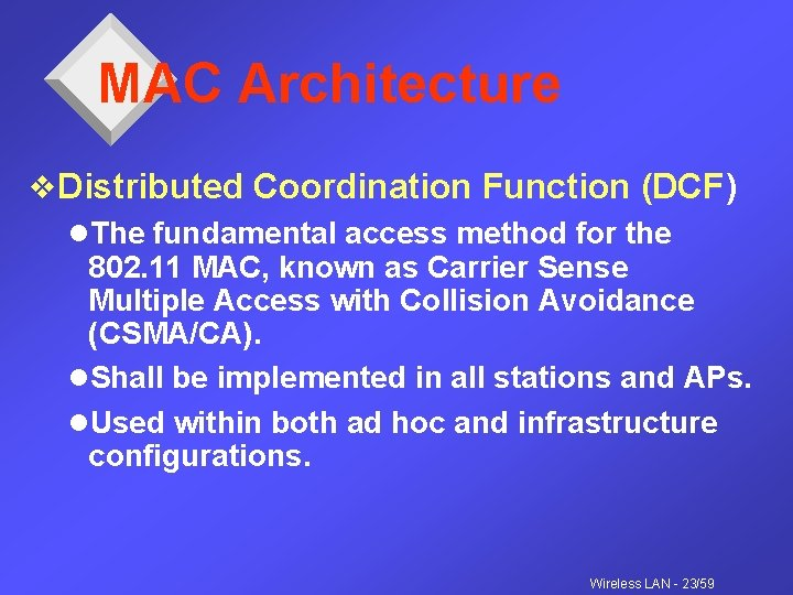 MAC Architecture v. Distributed Coordination Function (DCF) l. The fundamental access method for the