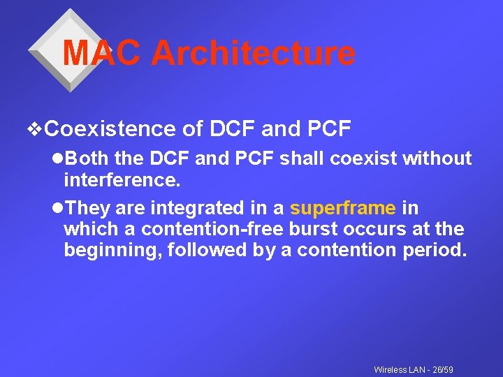 MAC Architecture v. Coexistence of DCF and PCF l. Both the DCF and PCF