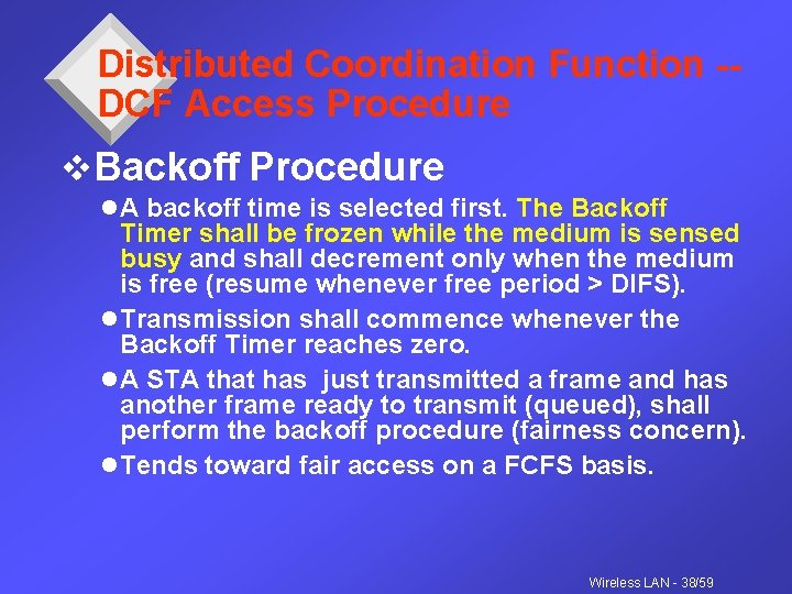 Distributed Coordination Function -DCF Access Procedure v. Backoff Procedure l A backoff time is