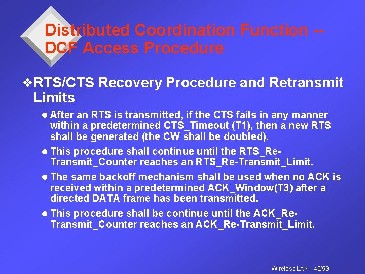 Distributed Coordination Function -DCF Access Procedure v. RTS/CTS Recovery Procedure and Retransmit Limits l