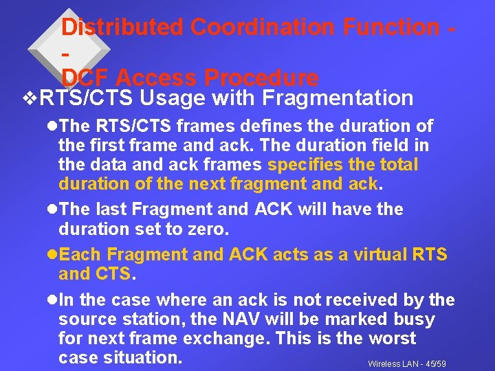 Distributed Coordination Function DCF Access Procedure v. RTS/CTS Usage with Fragmentation l. The RTS/CTS