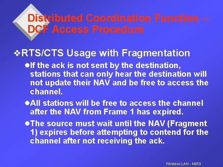 Distributed Coordination Function -DCF Access Procedure v. RTS/CTS Usage with Fragmentation l. If the