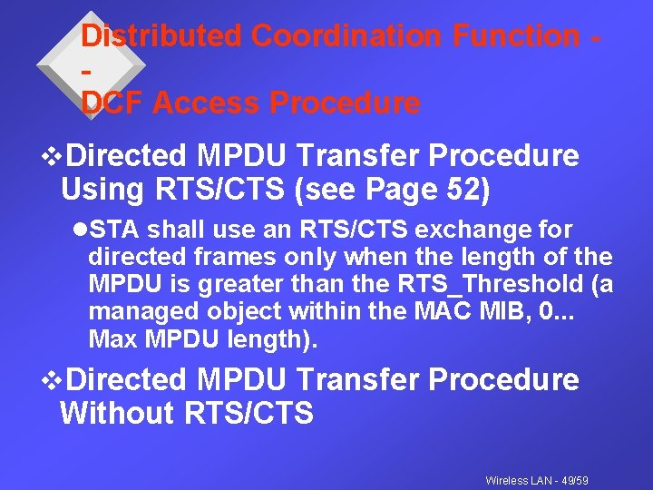 Distributed Coordination Function DCF Access Procedure v. Directed MPDU Transfer Procedure Using RTS/CTS (see