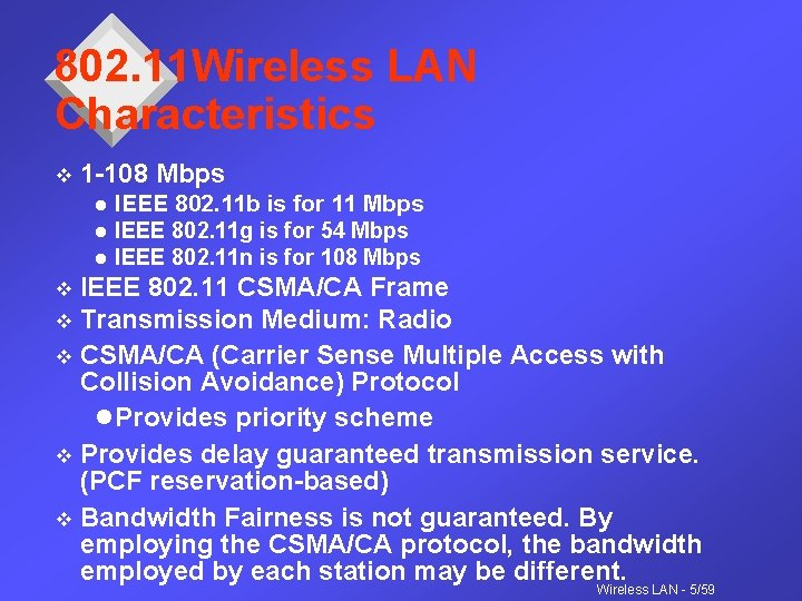 802. 11 Wireless LAN Characteristics v 1 -108 Mbps l l l IEEE 802.