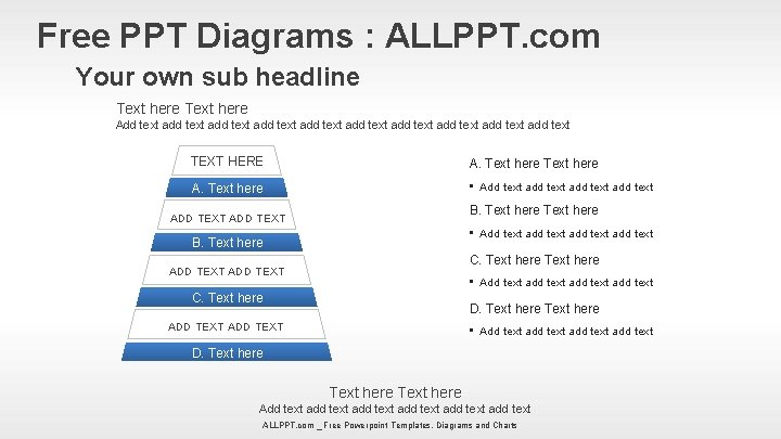 Free PPT Diagrams : ALLPPT. com Your own sub headline Text here Add text