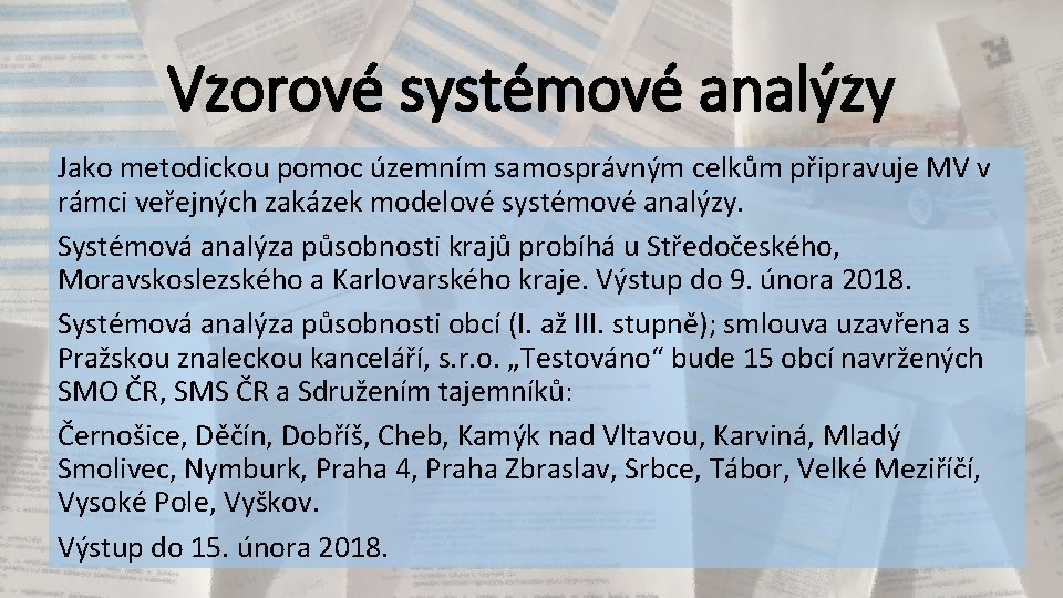 Vzorové systémové analýzy Jako metodickou pomoc územním samosprávným celkům připravuje MV v rámci veřejných