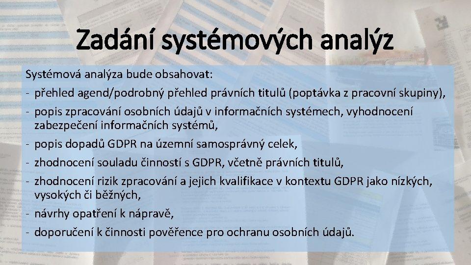 Zadání systémových analýz Systémová analýza bude obsahovat: - přehled agend/podrobný přehled právních titulů (poptávka