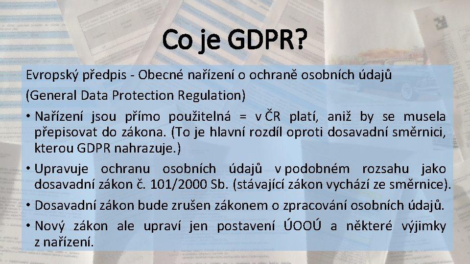 Co je GDPR? Evropský předpis - Obecné nařízení o ochraně osobních údajů (General Data
