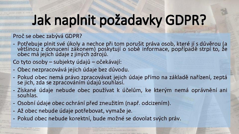 Jak naplnit požadavky GDPR? Proč se obec zabývá GDPR? - Potřebuje plnit své úkoly